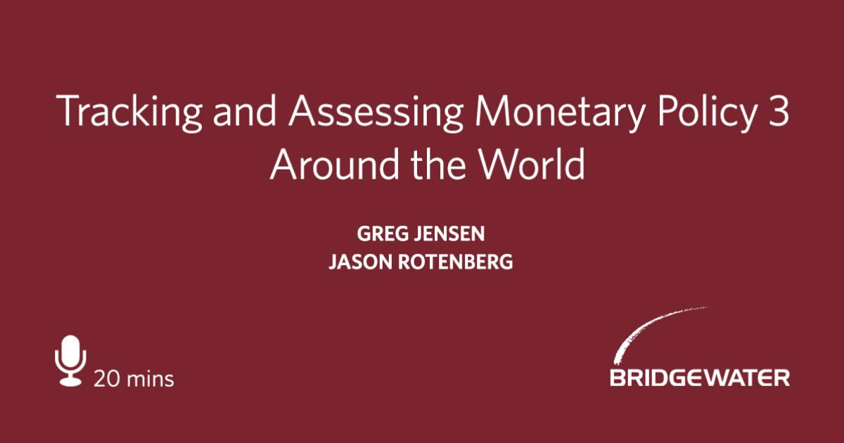 bridgewater tracking monetary policy 3 around the world